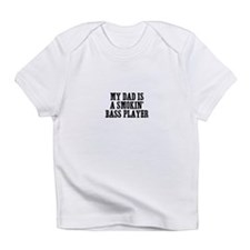 my dad is a smokin' bass play Infant T-Shirt