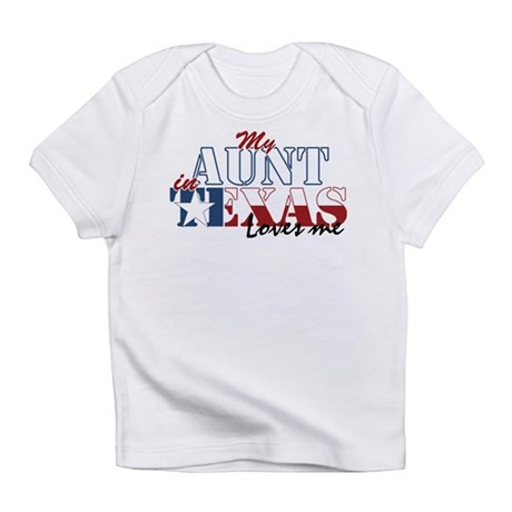 My Aunt in TX Infant T-Shirt