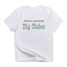 Only to Big Sister Rainbow Infant T-Shirt