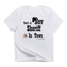 """New Sheriff In Town"" Infant T-Shirt"