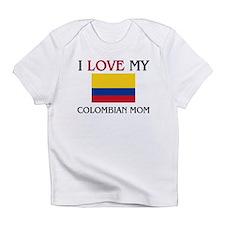 I Love My Colombian Mom Infant T-Shirt