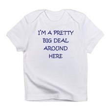 Big deal around here Infant T-Shirt