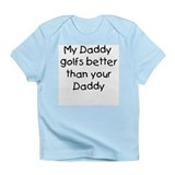 My daddy golfs Infant T-Shirt
