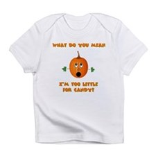 Too little for candy Infant T-Shirt