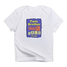 TWIN BROTHER FOR SALE Infant T-Shirt