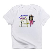 Cute Mommy is a nurse Infant T-Shirt