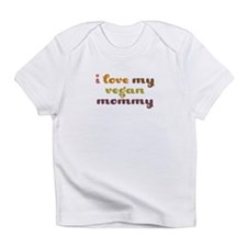 I Love My Vegan Mommy Onesie Infant T-Shirt