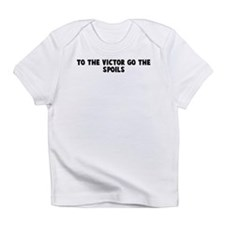 To the victor go the spoils Infant T-Shirt