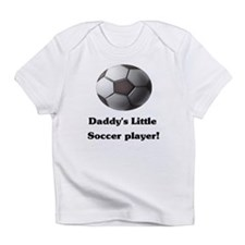 Daddy's Little Soccer Player! Infant T-Shirt