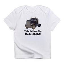 Semi Truck This Is How My Dad Infant T-Shirt