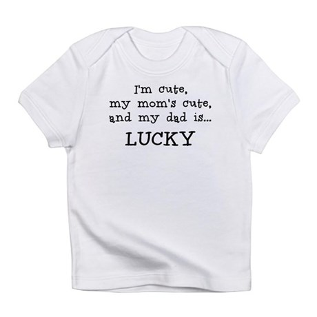 Daddy is Lucky Infant T-Shirt