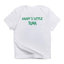Daddys little Tuna Infant T-Shirt