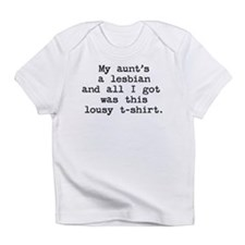 """My aunt's a lesbian..."" Infant T-Shirt"