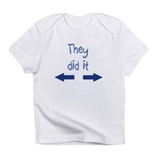 They did it Infant T-Shirt