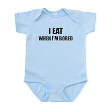 I eat when I'm bored Infant Bodysuit