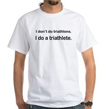 I Do A Triathlete! Shirt