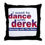 I Want to Dance with Derek Throw Pillow