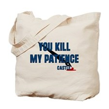 Castle you Kill My Patience Tote Bag