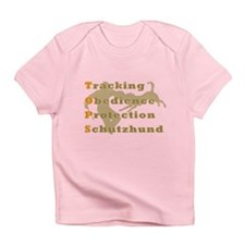 Schutzhund is TOPS Infant T-Shirt