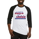 I want to Dance with Chelsie Baseball Jersey