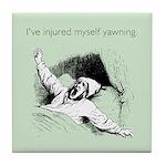 Injured Myself Yawning Tile Coaster