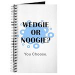 Wedgie Or Noogie Journal