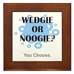 Wedgie Or Noogie Framed Tile
