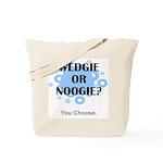 Wedgie Or Noogie Tote Bag