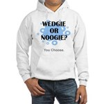 Wedgie Or Noogie Hooded Sweatshirt