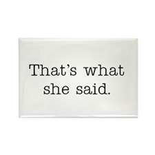 That's what she said Rectangle Magnet (100 pack)