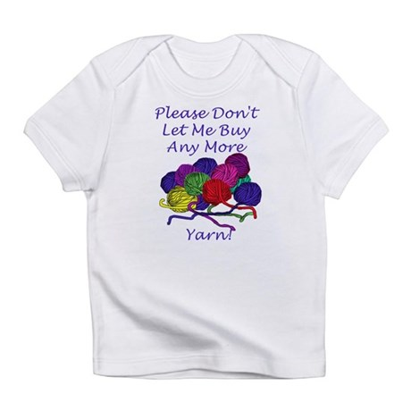 Too Much Yarn! Infant T-Shirt