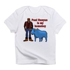 Paul Bunyan is My Homeboy Infant T-Shirt