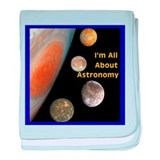 I'm All About Astronomy baby blanket