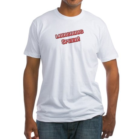 Ludicrous Speed Fitted T-Shirt