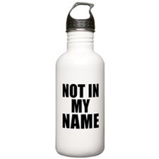 Not in My Name Water Bottle