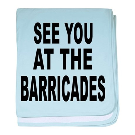 See You at the Barricades baby blanket