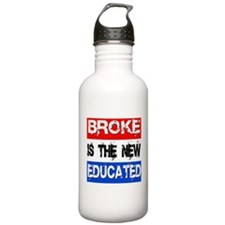 Broke is the New Educated Water Bottle