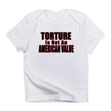 Torture Not an American Value Infant T-Shirt