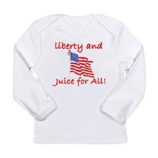 Liberty and Juice for All Long Sleeve Infant T-Shi