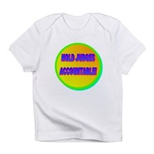 HOLD JUDGES ACCOUNTABLE! Infant T-Shirt