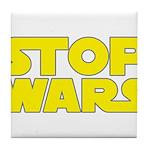 Stop Wars Tile Coaster