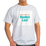 The Bucket List T-Shirt