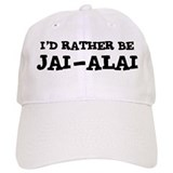 Rather be Jai-Alai Baseball Cap