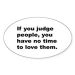 Quote on Judging People Sticker (Oval)