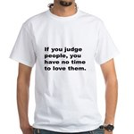 Quote on Judging People (Front) White T-Shirt