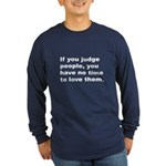 Quote on Judging People (Front) Long Sleeve Dark T