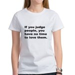 Quote on Judging People (Front) Women's T-Shirt
