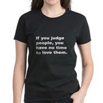 Quote on Judging People (Front) Women's Dark T-Shi
