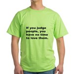 Quote on Judging People (Front) Green T-Shirt