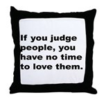 Quote on Judging People Throw Pillow